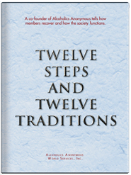 Alcoholics Anonymous Twelve Steps and Twelve Traditions
